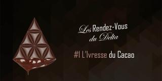 Bandeau RDV1 - L'Ivresse du Chocolat au Delta