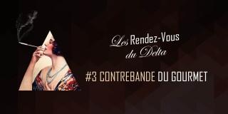 Bandeau RDV3 - Contrebande du Gourmet au Delta